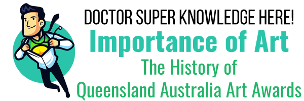 Importance of Art and the History of Queensland Australia Art Awards